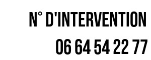 Numéro d'intervention 06 64 54 22 77